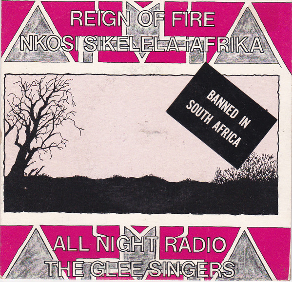 All Night Radio, Featuring The Glee Singers – (Stop The) Reign Of Fire / Nkosi Sikelela IAfrika (God Bless Africa)